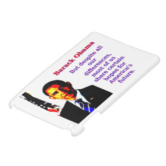 But Despite All Our Differences - Barack Obama Case For The iPad Mini