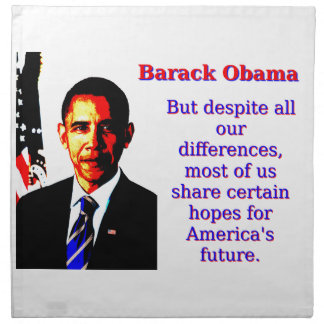 But Despite All Our Differences - Barack Obama Napkin