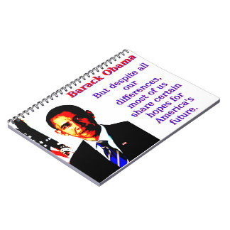 But Despite All Our Differences - Barack Obama Notebook