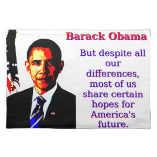 But Despite All Our Differences - Barack Obama Place Mats
