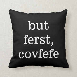 But ferst, covfefe... Next, the world | PILLOW