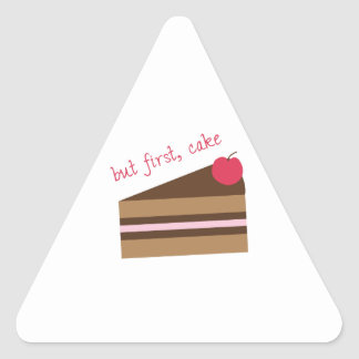 But First, Cake Triangle Sticker