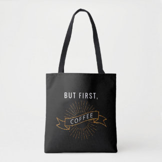 But First, Coffee - Black Totebag Tote Bag
