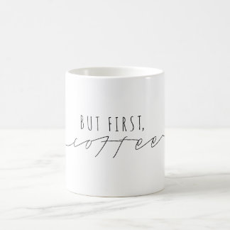But First, Coffee | Casual Script | Modern Coffee Mug