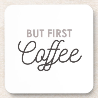 But First Coffee Coaster