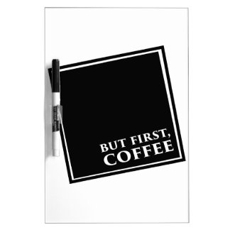 But First, Coffee Dry-Erase Whiteboards