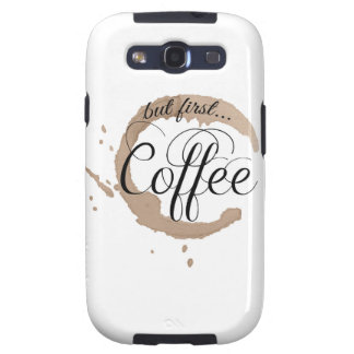 But First, Coffee... Galaxy SIII Cases
