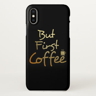 But First Coffee... Gold Foil iphone Case