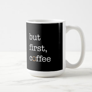 But First Coffee - Inspirational Mug