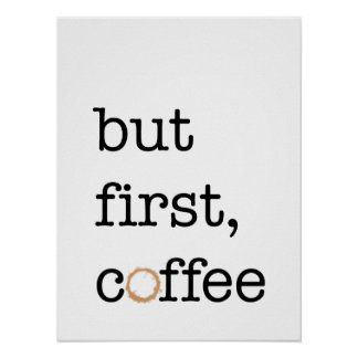 But First Coffee - Inspirational Poster