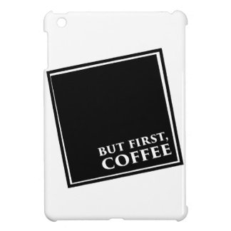 But First, Coffee iPad Mini Case