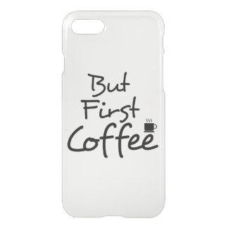 But First Coffee... iphone Case