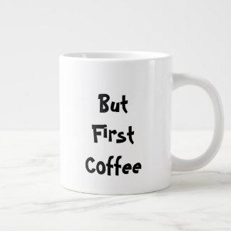 But First Coffee Large Coffee Mug