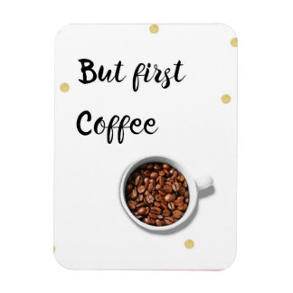 But first...coffee magnet