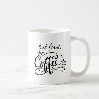 BUT FIRST COFFEE mug - Fun script calligraphy cups