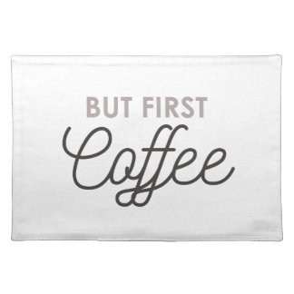 But First Coffee Placemat