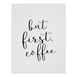 But First, Coffee Poster