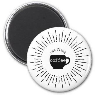 But First Coffee Retro Graphic Starburst Magnet