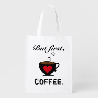 """""""But first, COFFEE."""" Reusable Grocery Bag"""