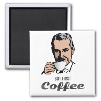 But first - Coffee Square Magnet