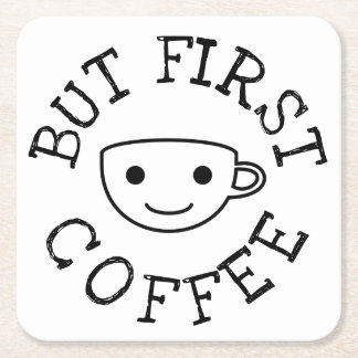 But First Coffee Square Paper Coaster