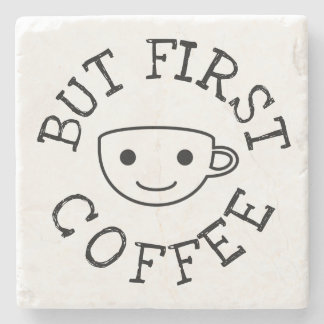 But First Coffee Stone Coaster