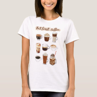 """But first, coffee"" T-Shirt"