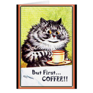 """But First Coffee"" Vintage Cat Card-Louis Wain Card"