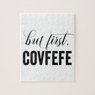 But First, COVFEFE Jigsaw Puzzle
