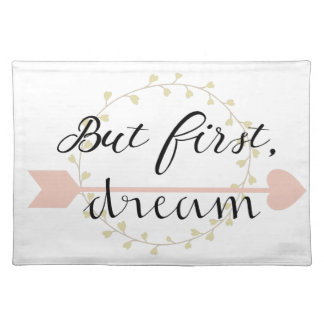 But first, Dream Placemat