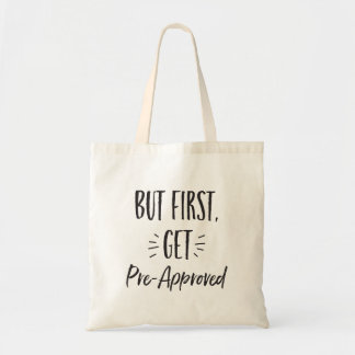 But First, Get Pre-Approved Realtor Tote Bag