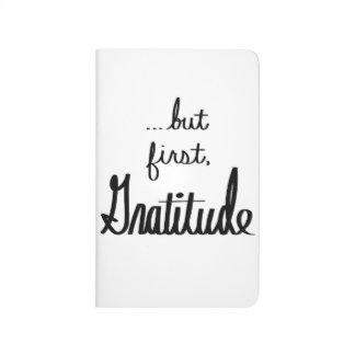 ...but first, Gratitude Notebook Journals