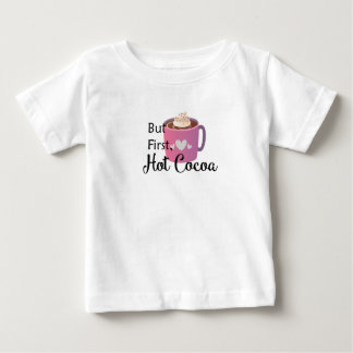 But first, Hot Cocoa Baby T-Shirt