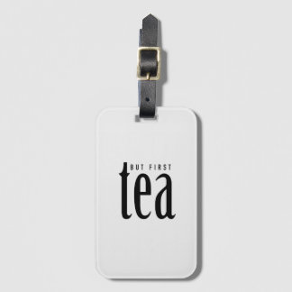 But first, tea luggage tag
