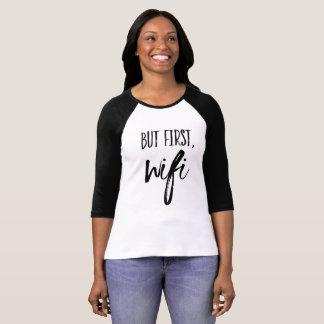 But First Wifi T-Shirt