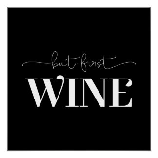 But First Wine Custom Background Color White Poster