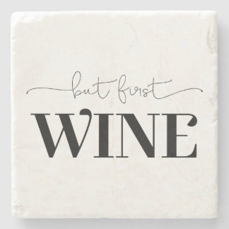 But First Wine Stone Coaster
