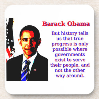 But History Tells Us That - Barack Obama Coaster