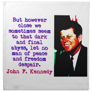 But However Close - John Kennedy Napkin