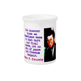 But However Close - John Kennedy Pitcher