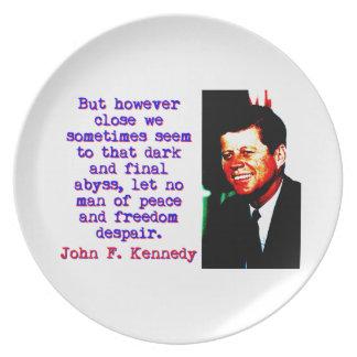 But However Close - John Kennedy Plate