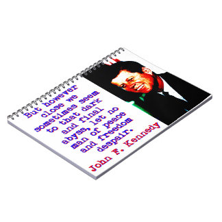 But However Close - John Kennedy Spiral Notebook