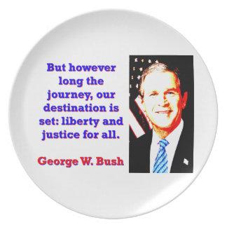 But However Long The Journey - G W Bush Dinner Plate