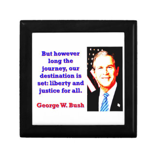 But However Long The Journey - G W Bush Gift Box