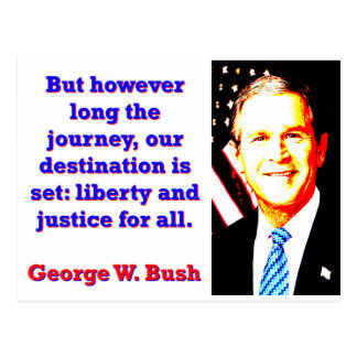 But However Long The Journey - G W Bush Postcard