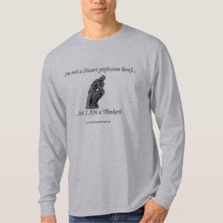 But I AM a THINKER! T-Shirt