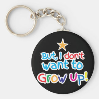 But, I Don't want to grow up! cute family baby Keychain