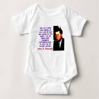 But In A Very Real Sense - John Kennedy Baby Bodysuit