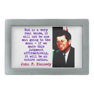 But In A Very Real Sense - John Kennedy Belt Buckle