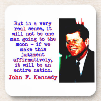 But In A Very Real Sense - John Kennedy Coaster